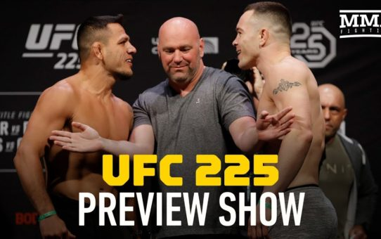 UFC 225 Preview Show – MMA Fighting