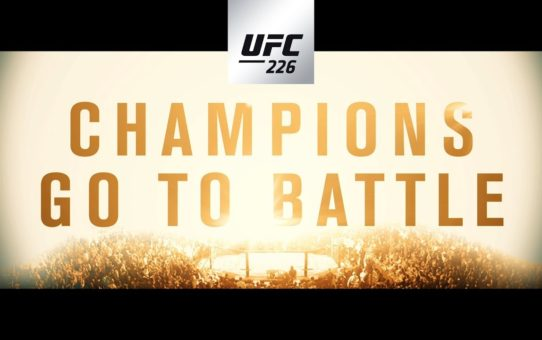 UFC 226: Champions Go to Battle