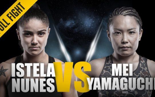 ONE: Full Fight   Istela Nunes vs. Mei Yamaguchi   Tactical Striking Display   August 2016
