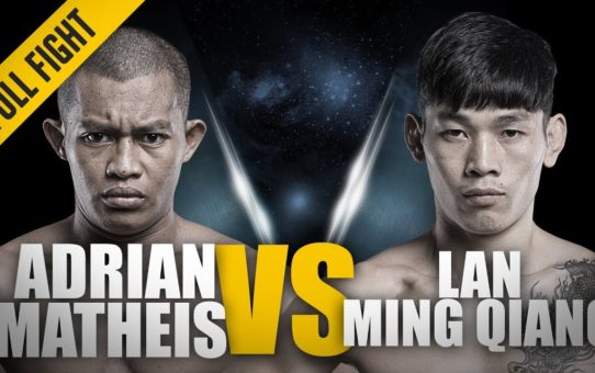 ONE: Full Fight | Adrian Mattheis vs. Lan Ming Qiang | Action-Packed Affair | April 2018
