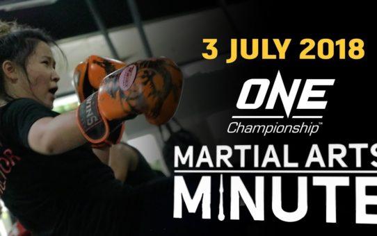 Martial Arts Minute | 3 July 2018