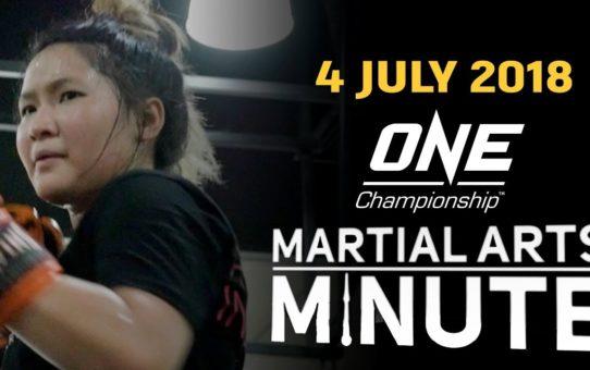 Martial Arts Minute | 4 July 2018