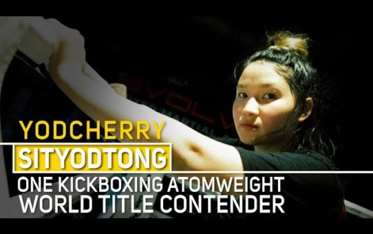 ONE Feature | The Rise Of Phenom Yodcherry Sityodtong