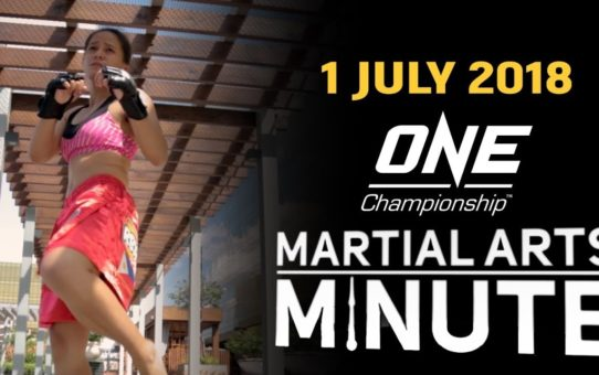 ONE: Martial Arts Minute | 1 July
