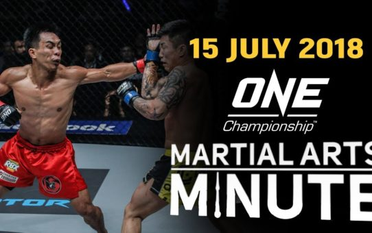 ONE: Martial Arts Minute   15 July 2018