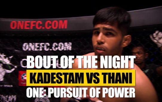 Bout Of The Night   ONE: PURSUIT OF POWER   Zebaztian Kadestam vs. Agilan Thani