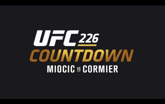 UFC 226 Countdown: Full Episode
