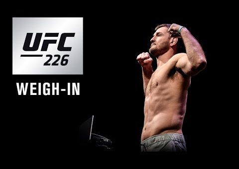 UFC 226: Weigh-in