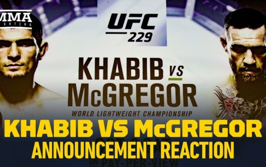 Khabib Nurmagomedov vs. Conor McGregor UFC 229 Announcement Reaction – MMA Fighting