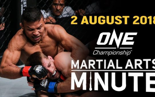 ONE: Martial Arts Minute | 2 August 2018
