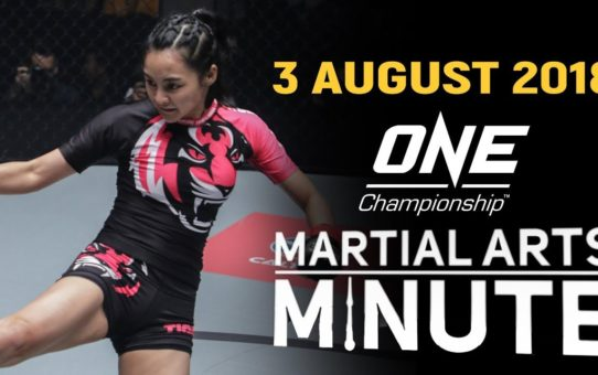 ONE: Martial Arts Minute   3 August 2018