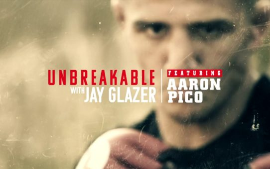 Bellator 214: Unbreakable with Jay Glazer – Featuring Aaron Pico