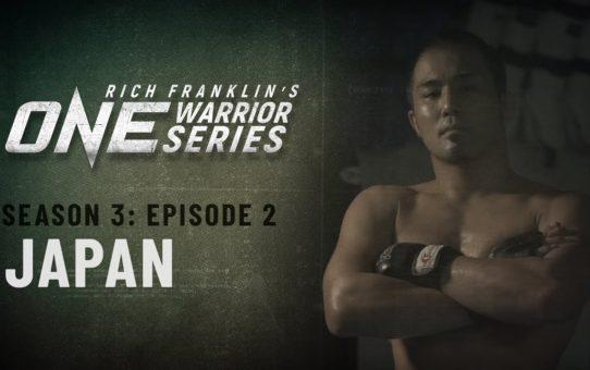 Rich Franklin's ONE Warrior Series | Season 3 | Episode 2 | Japan