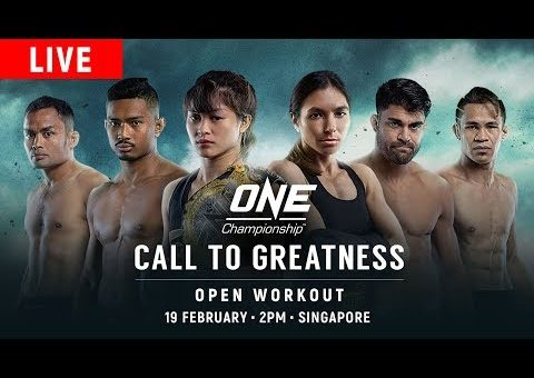 🔴 [LIVE] ONE Championship: CALL TO GREATNESS Open Workout & Face-Off