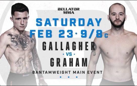 Bellator 217: James Gallagher vs. Steven Graham – SATURDAY Feb. 23 at 9/8c