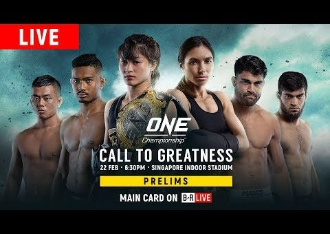 🔴 [Live in HD] ONE Championship: CALL TO GREATNESS Prelims