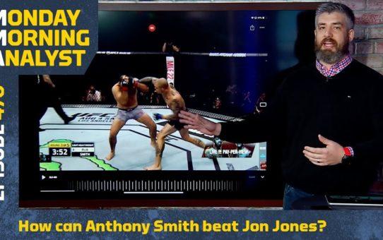 How Can Anthony Smith Beat Jon Jones? | Monday Morning Analyst #470