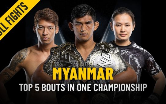 ONE: Full Fights | Myanmar's Top 5 Bouts
