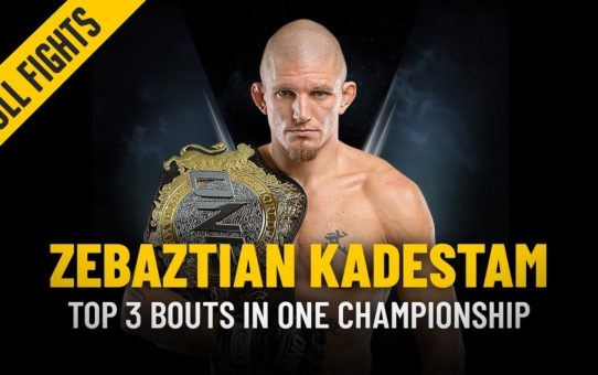 ONE: Full Fights | Zebaztian Kadeztam's Top 3 Bouts