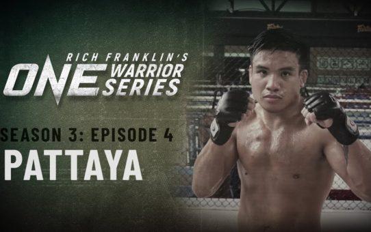 Rich Franklin's ONE Warrior Series   Season 3   Episode 4   Pattaya