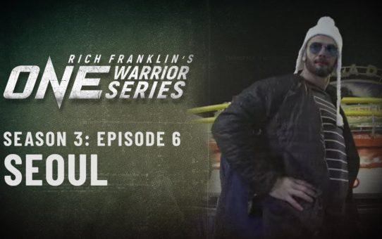 Rich Franklin's ONE Warrior Series   Season 3   Episode 6   Seoul