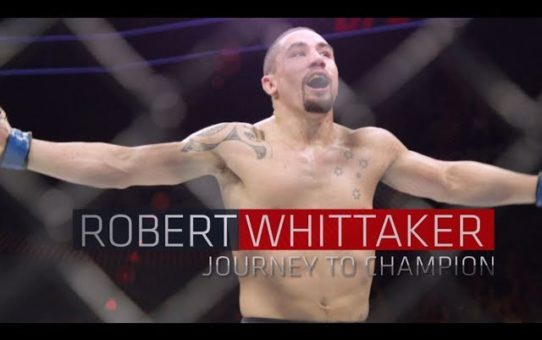 Robert Whittaker – Journey to UFC Champion