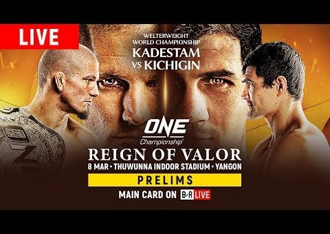 🔴 [LIVE in HD] ONE Championship: REIGN OF VALOR Prelims