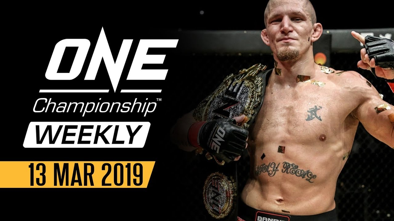 ONE Championship Weekly | 13 March 2019