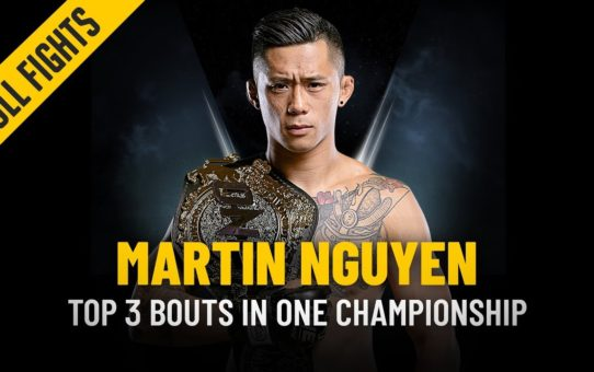 ONE: Full Fights | Martin Nguyen's Top 3 Bouts