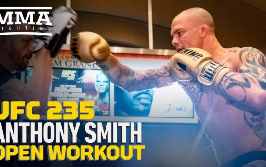 UFC 235: Anthony Smith Open Workout Highlights – MMA Fighting