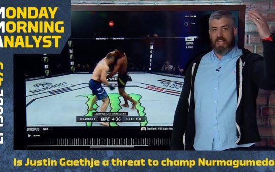 Is Justin Gaethje A Threat To Champ Khabib Nurmagomedov? | Monday Morning Analyst #475