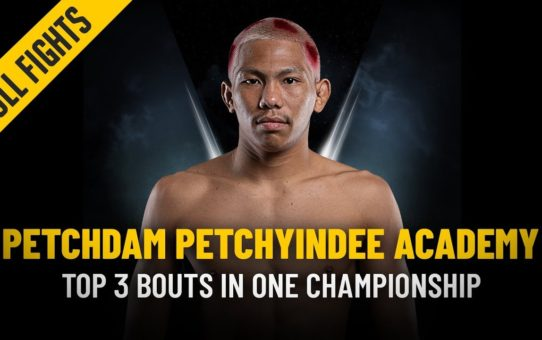Petchdam's Top 3 Bouts | ONE: Full Fights