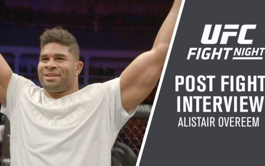 "UFC St. Petersburg: Alistair Overeem – ""I Was Very Relaxed, I Saw Everything Coming"""