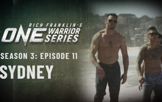 Rich Franklin's ONE Warrior Series | Season 3 | Episode 11 | Sydney