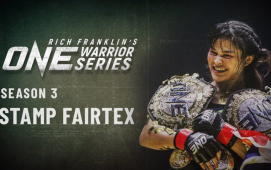 Rich Franklin's ONE Warrior Series | Season 3 | Stamp Fairtex
