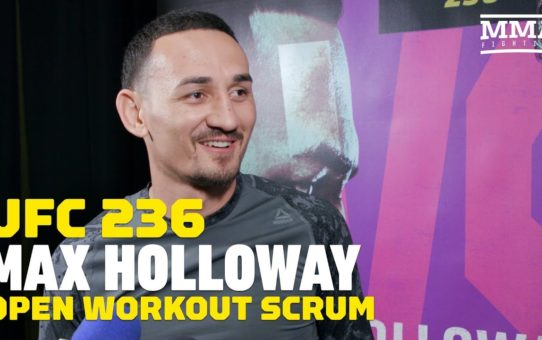 UFC 236: Max Holloway Says Today's Version Would Put 20-Year-Old 'In The Cemetery' – MMA Fighting