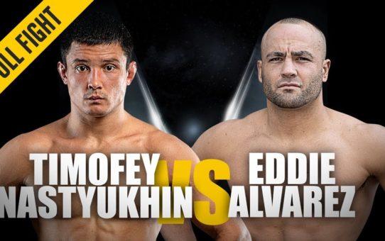 ONE: Full Fight   Timofey Nastyukhin vs. Eddie Alvarez   Statement Win   March 2019