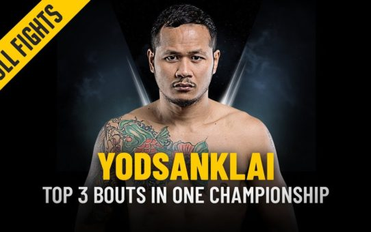 Yodsanklai's Top 3 Bouts | ONE: Full Fights