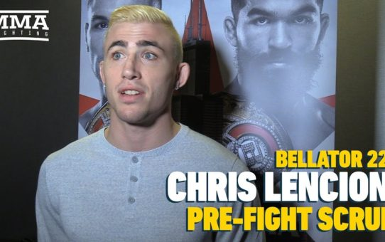 Bellator 221: Cris Lencioni On Champ Competing In Featherweight Tourney: 'It's Weird'