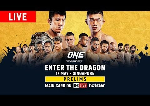 🔴 [Live in HD] ONE Championship: ENTER THE DRAGON Prelims