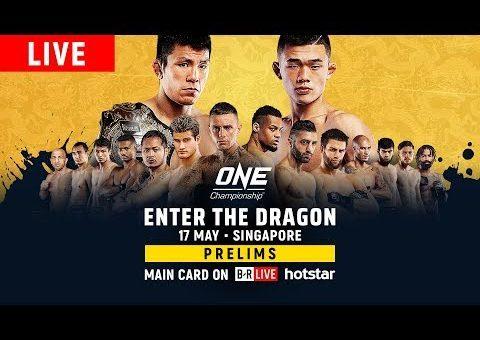 🔴 [Live in HD] ONE Championship: ENTER THE DRAGON Prelims