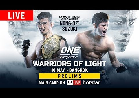 🔴 [Live in HD] ONE Championship: WARRIORS OF LIGHT Prelims