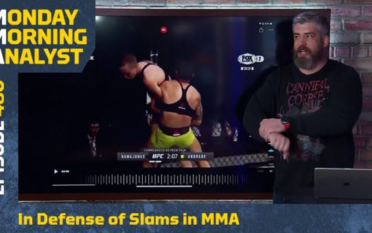 In Defense of Slams in MMA | Monday Morning Analyst #480