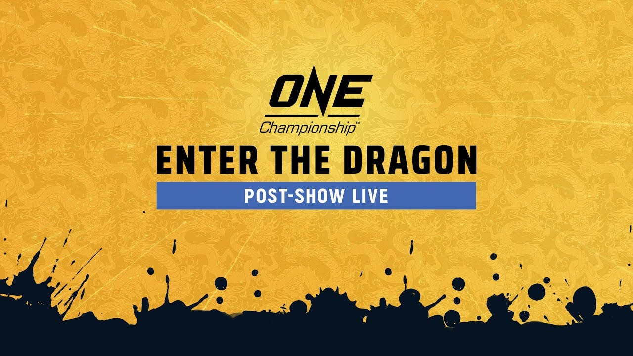 ONE Championship: ENTER THE DRAGON Post-Show