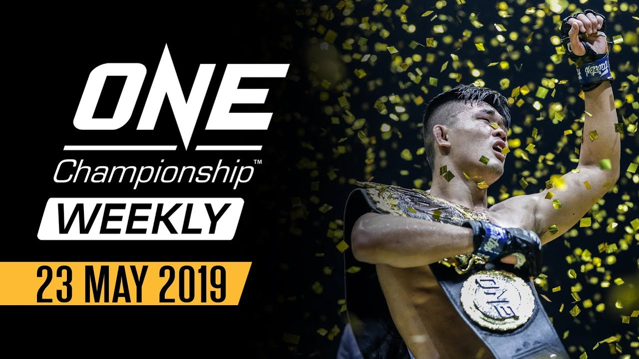 ONE Championship Weekly | 22 May 2019