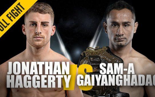 Jonathan Haggerty vs. Sam-A Gaiyanghadao | ONE: Full Fight | Super Series Shocker | May 2019