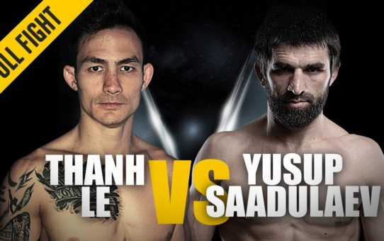 Thanh Le vs. Yusup Saadulaev | ONE: Full Fight | Crushing Knockout | May 2019