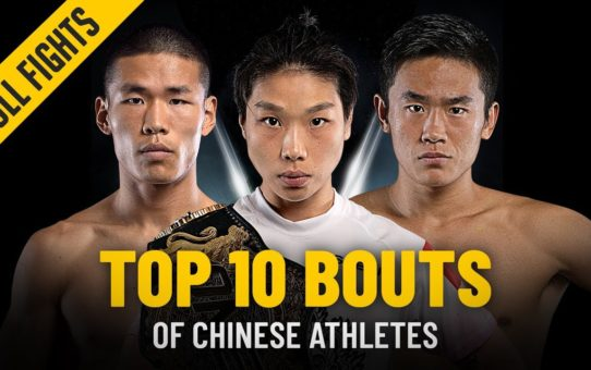 Top 10 Bouts Of Chinese Athletes | ONE: Full Fights