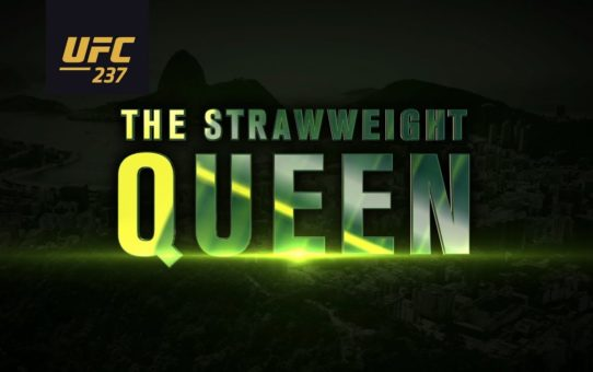 UFC 237: The Strawweight Queen