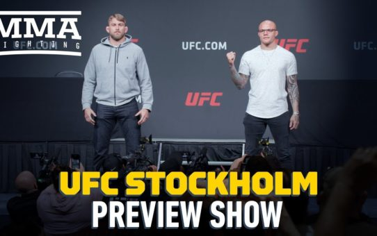 UFC Stockholm Preview Show – MMA Fighting